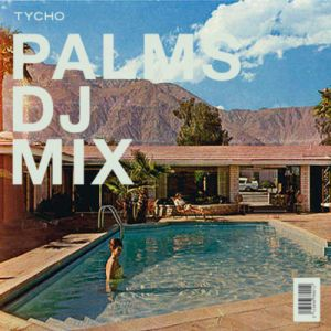 Picture of Playlist: Palms (Tycho DJ Mix) at Stereofox