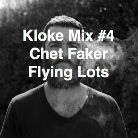 Picture of Mix: Kloke #4 // Chet Faker // Flying Lots at Stereofox