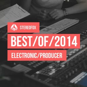 Picture of The Best Electronic Producers of 2014 at Stereofox