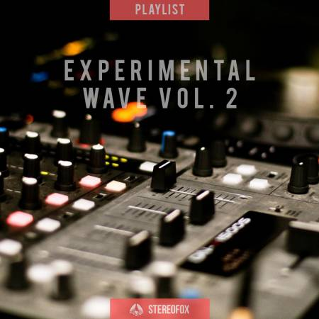 Picture of Playlist: An Experimental Wave vol. 2 at Stereofox