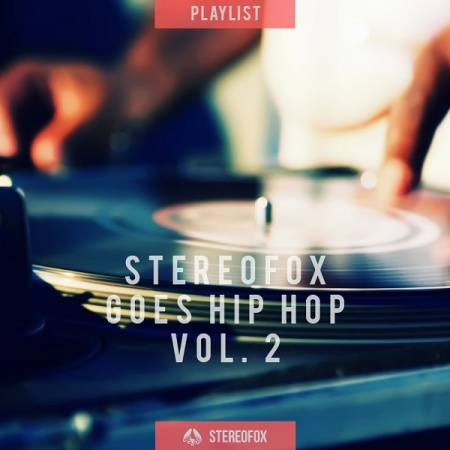 Picture of Playlist: Stereofox Goes Hip Hop vol. 2 at Stereofox
