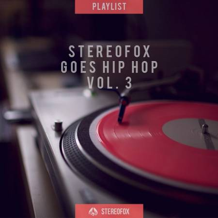Picture of Playlist: Stereofox Goes Hip Hop vol. 3 at Stereofox