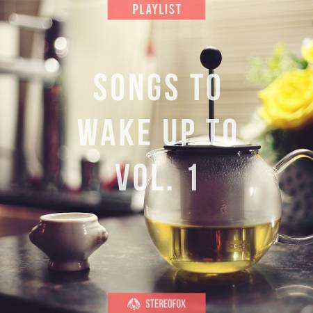Picture of Playlist: Songs To Wake Up To vol. 1 at Stereofox