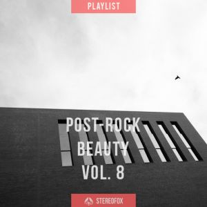 Picture of Playlist: Post-rock Beauty vol. 8 at Stereofox