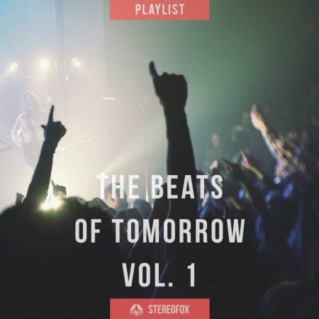 Picture of Playlist: The Beats Of Tomorrow vol. 1 at Stereofox