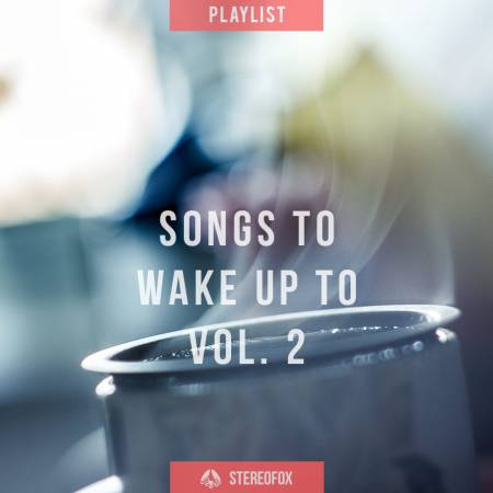 Picture of Playlist: Songs To Wake Up To vol. 2 at Stereofox