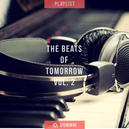Picture of Playlist: The Beats Of Tomorrow vol. 2 at Stereofox