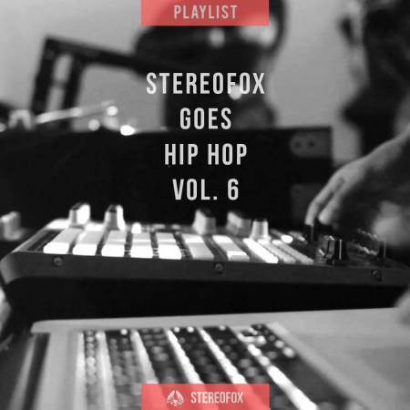 Picture of Playlist: Stereofox Goes Hip Hop vol. 6 at Stereofox