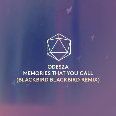 Picture of Memories That You Call (BLACKBIRD BLACKBIRD Remix) Blackbird Blackbird Odesza  at Stereofox