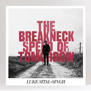 Picture of The Breakneck Speed of Tomorrow EPLuke Sital-Singh at Stereofox