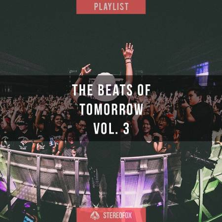 Picture of Playlist: The Beats Of Tomorrow vol. 3 at Stereofox