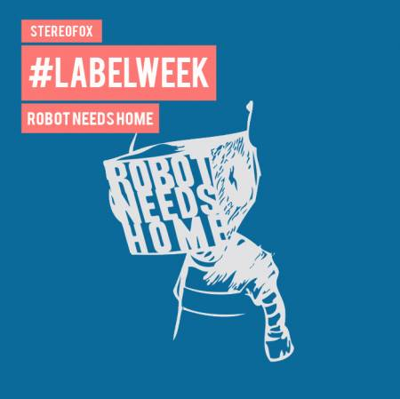 Picture of #LabelWeek: Robot Needs Home Interview at Stereofox