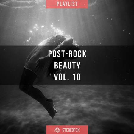 Picture of Playlist: Post-rock Beauty vol. 10 at Stereofox