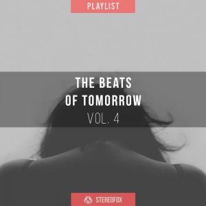 Picture of Playlist: The Beats Of Tomorrow vol. 4 at Stereofox