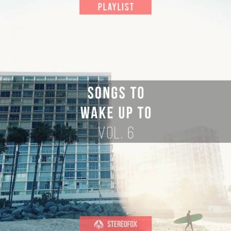 Picture of Playlist: Songs To Wake Up To vol. 6 at Stereofox