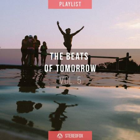 Picture of Playlist: The Beats Of Tomorrow vol. 5 at Stereofox