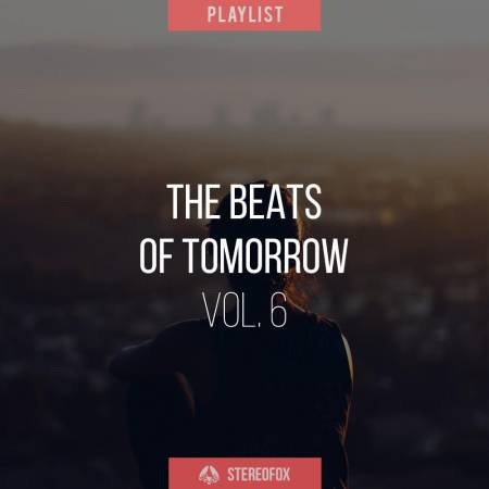 Picture of Playlist: The Beats Of Tomorrow vol. 6 at Stereofox