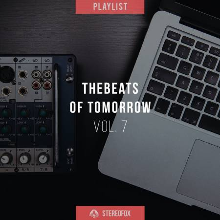 Picture of Playlist: The Beats Of Tomorrow vol. 7 at Stereofox