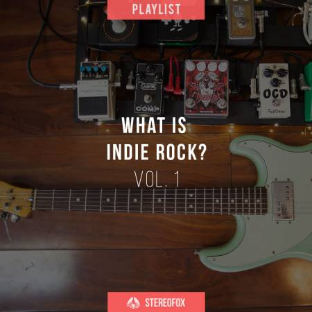 Picture of Playlist: What Is Indie Rock? vol. 1 at Stereofox