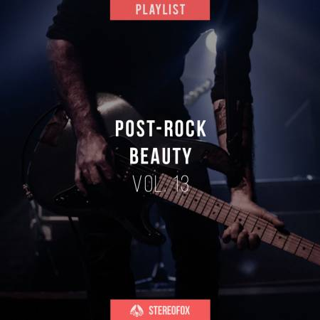 Picture of Playlist: Post-rock Beauty vol. 13 at Stereofox
