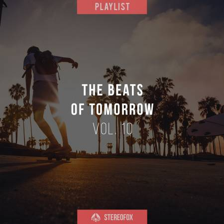 Picture of Playlist: The Beats Of Tomorrow vol. 10 at Stereofox
