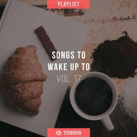 Picture of Playlist: Songs To Wake Up To vol. 17 at Stereofox