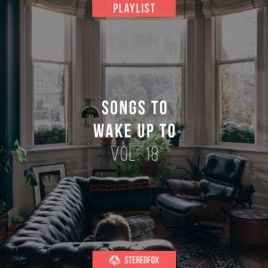 Picture of Playlist: Songs To Wake Up To vol. 18 at Stereofox