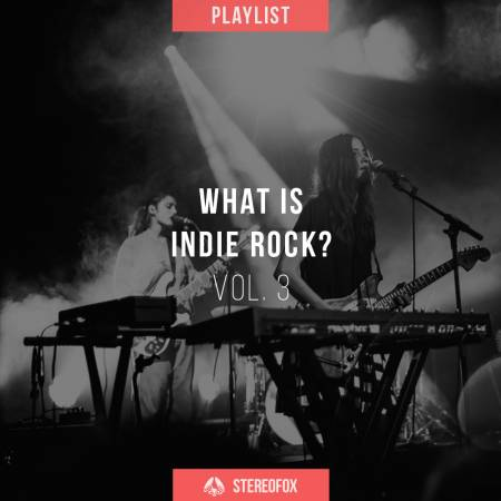 Picture of Playlist: What Is Indie Rock? vol. 3 at Stereofox