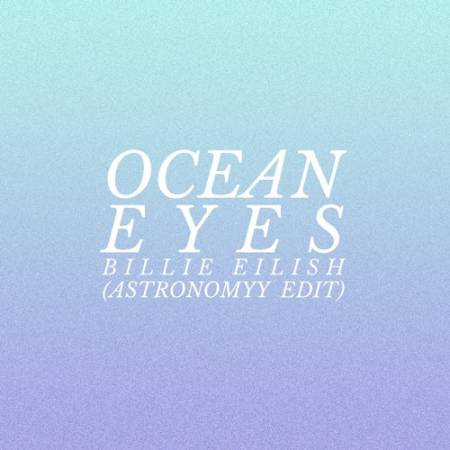 Picture of Ocean Eyes - Astronomyy Remix Billie Eilish Astronomyy  at Stereofox