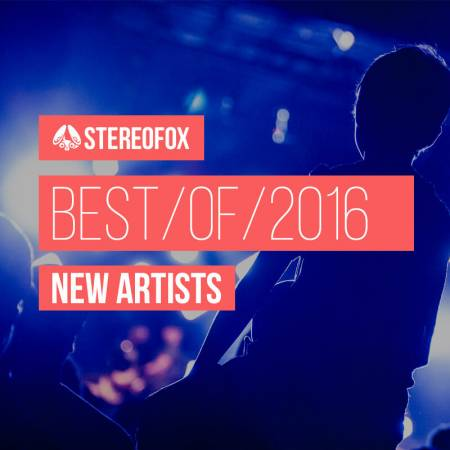Picture of Best Of 2016: New Artists at Stereofox