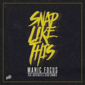 Picture of Snap Like ThisManic Focus feat. Artifakts & Jesus Coomes at Stereofox