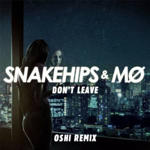 Picture of Don't Leave (Oshi Remix)Snakehips & MØ  at Stereofox