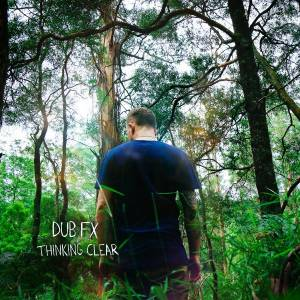 Picture of Album review: Dub FX - Thinking Clear at Stereofox