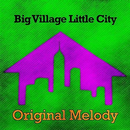 Picture of Original Melody Big Village Little City  at Stereofox