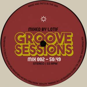 Picture of Mix: Groove Session 002 by Lotif at Stereofox