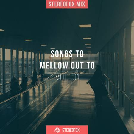 Picture of Stereofox Mix: Songs To Mellow Out To vol. 01 at Stereofox