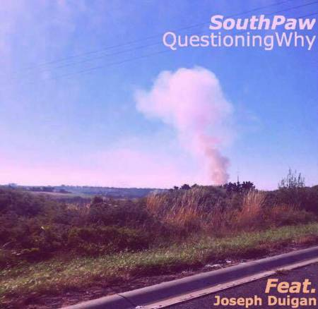 Picture of Questioning Why feat. Joseph Duigan Southpaw  at Stereofox