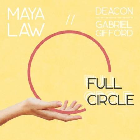 Picture of  Full Circle (feat. Deacon & Gabriel Gifford) Maya Law  at Stereofox
