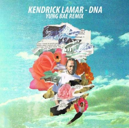 Picture of DNA. (Yung Bae Remix) Kendrick Lamar YUNG BAE  at Stereofox