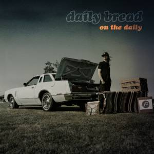 Picture of Album Review: Daily Bread - On The Daily at Stereofox