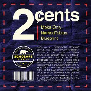 Picture of 2 ¢ents (feat. Moka Only, NamedTobias. & Blueprint) Scholars Ent. at Stereofox