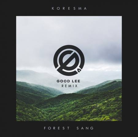 Picture of Forest Sang (Good Lee Remix) Koresma Good Lee  at Stereofox