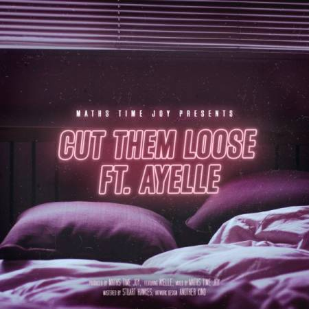 Picture of Cut Them Loose Ft. Ayelle Maths Time Joy Ayelle  at Stereofox