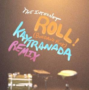 Picture of Roll (Burbank Funk) (KAYTRANADA Remix)The Internet at Stereofox
