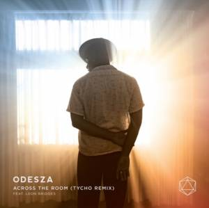 Picture of Across The Room (ft Leon Bridges) [Tycho Remix]ODESZA at Stereofox