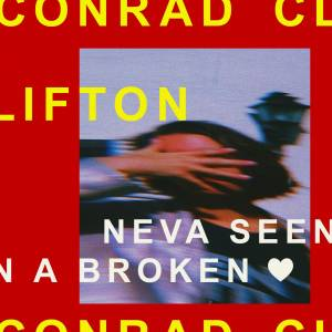 Picture of Neva Seen (A Broken Heart)Conrad Clifton at Stereofox