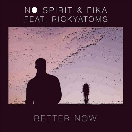Picture of Better Now fika No Spirit RickyAtoms  at Stereofox