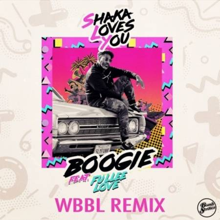 Picture of Boogie feat. Fullee Love (WBBL Remix) Shaka Loves You Fullee Love WBBL  at Stereofox