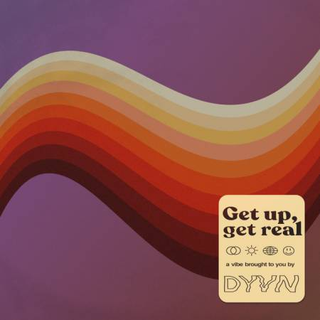 Picture of Get up, get real            DYVN              at Stereofox