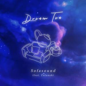 Picture of Dream Tea (feat. Lulunah)Sofasound at Stereofox